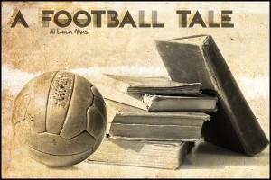 FOOTBALL TALE